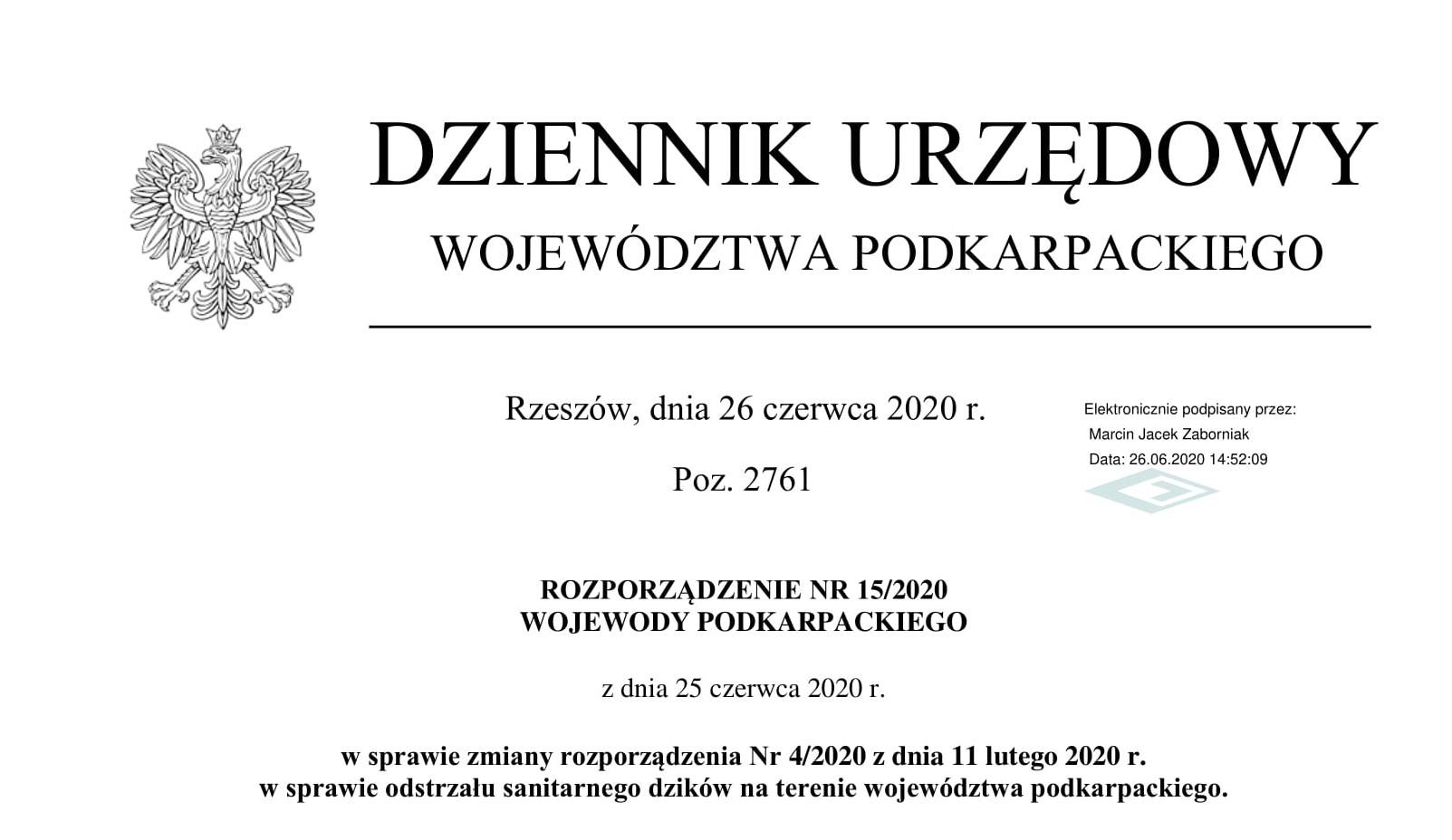 ROZPORZĄDZENIE NR 15/2020 WOJEWODY PODKARPACKIEGO z dnia 25 czerwca 2020 r. w sprawie zmiany rozporządzenia Nr 4/2020 z dnia 11 lutego 2020 r. w sprawie odstrzału sanitarnego dzików na terenie województwa podkarpackiego.